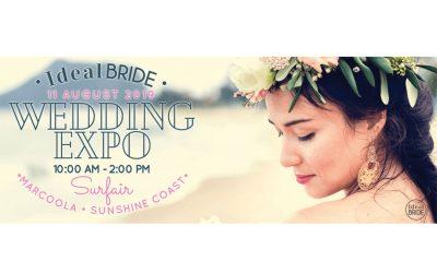 Ideal Bride Sunshine Coast Wedding Expo – August, 2019